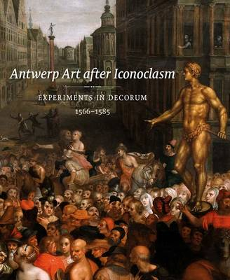 Antwerp Art after Iconoclasm