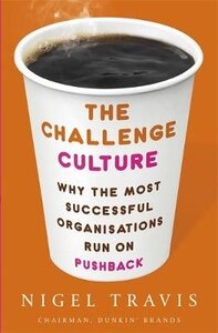 CHALLENGE CULTURE: WHY THE MOST SUCCESSF