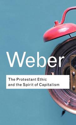 THE PROTESTANT ETHIC AND THE SPIRIT OF C
