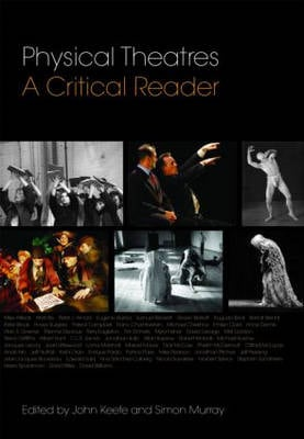 PHYSICAL THEATRES: A CRITICAL READER
