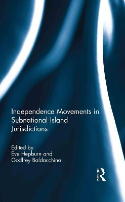 Independence Movements in Subnational Island Jurisdictions