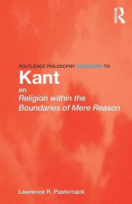 ROUTLEDGE PHILOSOPHY GUIDEBOOK TO KANT O