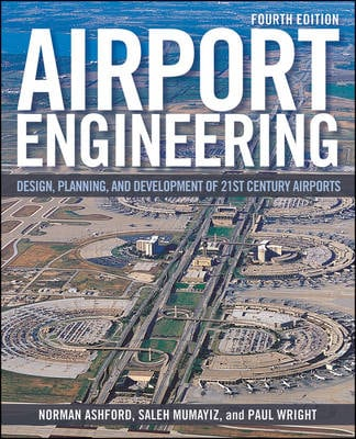 AIRPORT ENGINEERING: PLANNING, DESIGN AN