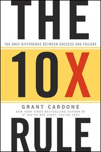 THE 10X RULE: THE ONLY DIFFERENCE