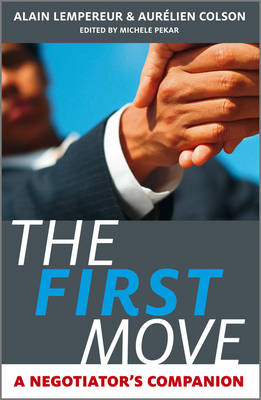 THE FIRST MOVE: A NEGOTIATORS COMPANION