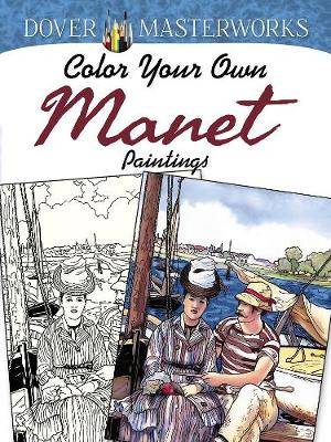 DOVER MASTERWORKS: COLOR YOUR OWN MANET