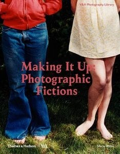 MAKING IT UP: STAGED PHOTOGRAPHY