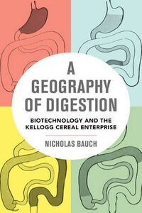 A GEOGRAPHY OF DIGESTION: BIOTECHNOLOGY