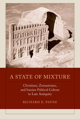 A STATE OF MIXTURE: CHRISTIANS, ZOROASTR