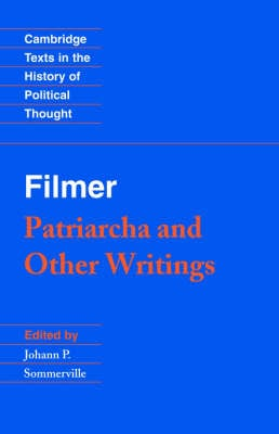 FILMER: PATRIARCHA AND OTHER WRITINGS
