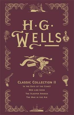 "HG Wells Classic Collection ""In the Days of the Comet"", ""Men Like Gods"", ""The Sleeper Awakes"", ""The War in the Air"" v. II"
