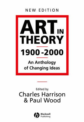 ART IN THEORY. 1900-2000. AN ANTHOLOGY O