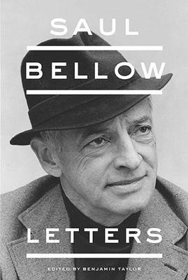 SAUL BELLOW: LETTERS
