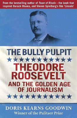 The Bully Pulpit: Teddy Roosevelt and the Golden Age