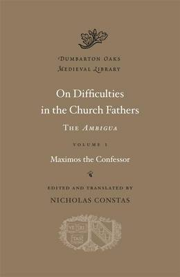 On Difficulties in the Church Fathers Volume I