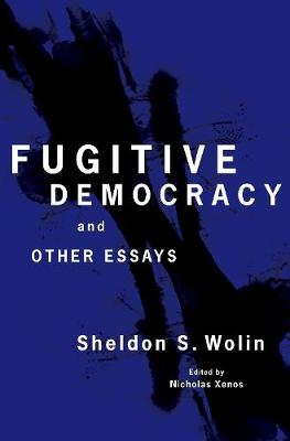 FUGITIVE DEMOCRACY: AND OTHER ESSAYS
