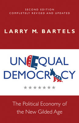 UNEQUAL DEMOCRACY: THE POLITICAL ECONOMY