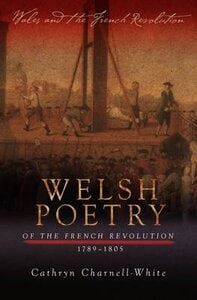 WELSH POETRY OF THE FRENCH REVOLUTION, 1