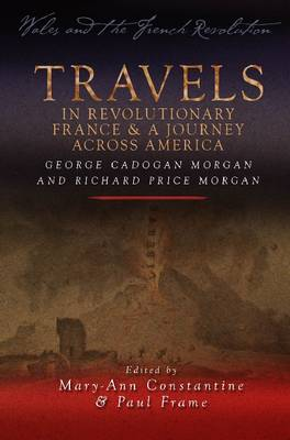 TRAVELS IN REVOLUTIONARY FRANCE AND A JO