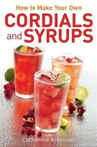 HOW TO MAKE YR OWN CORDIALS/SYRUPS PB B