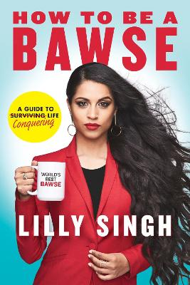 HOW TO BE A BAWSE: A GUIDE TO CONQUERING