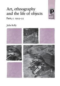 Art, Ethnography and the Life of Objects