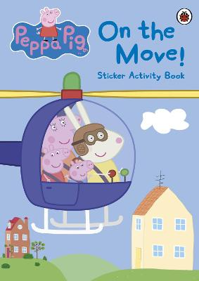 PEPPA PIG: ON THE MOVE! STICKER ACTIVITY