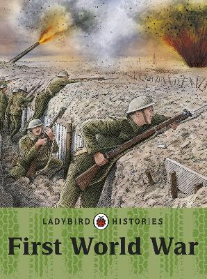 LADYBIRD HISTORIES: FIRST WORLD WAR