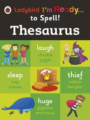 THESAURUS: LADYBIRD IM READY TO SPELL