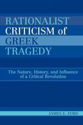 Rationalist Criticism of Greek Tragedy