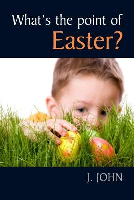 WHATS THE POINT OF EASTER?