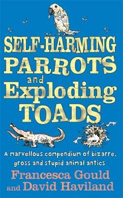 Self-harming Parrots and Exploding Toads Bk. 3