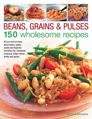 BEANS, GRAINS AND PULSES: 150 WHOLESOME