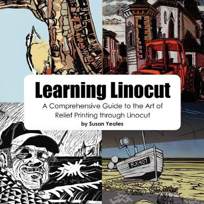 Learning Linocut - A Comprehensive Guide to the Art of Relief Printing Through Linocut