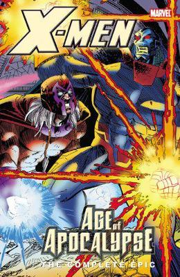 X-men: The Complete Age Of Apocalypse Epic Complete Age Of Apocalypse Epic Book 4
