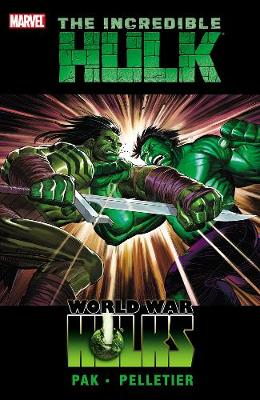 Incredible Hulk World War Hulks v. 3 World War Hulks v. 3