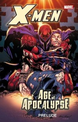 X-Men Age of Apocalypse Prelude