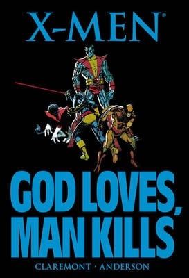 X-men: God Loves, Man Kills God Loves, Man Kills