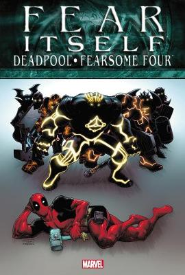 Fear Itself: Deadpool/fearsome Four Fear Itself: Deadpool/fearsome Four Deadpool/Fearsome Four
