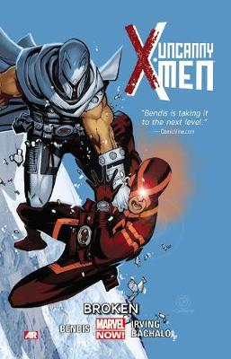 UNCANNY X-MEN VOLUME 2: BROKEN (MARVEL N