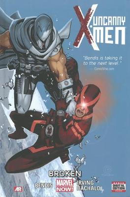 Uncanny X-men - Volume 2: Broken (marvel Now) Volume 2 Uncanny X-men - Volume 2: Broken (marvel Now) Broken (Marvel Now)