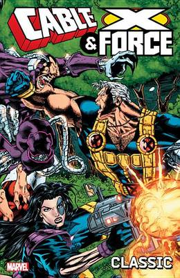 Cable and X-Force Classic Volume 1