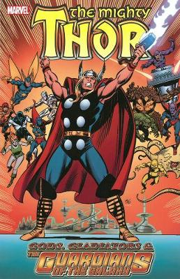 Thor Gods, Gladiators & the Guardians of the Galaxy