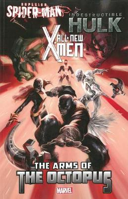 All-New X-Men/Indestructible Hulk/Superior Spider-Man Arms of the Octopus