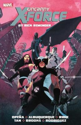 UNCANNY X-FORCE BY RICK REMENDER: THE CO