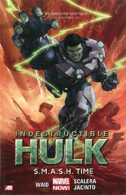 INDESTRUCTIBLE HULK VOLUME 3: S.M.A.S.H.