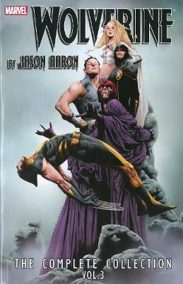 WOLVERINE BY JASON AARON: THE COMPLETE C
