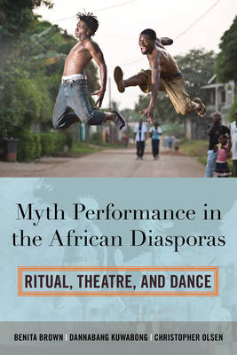 MYTH PERFORMANCE IN THE AFRICAN DIASPORA