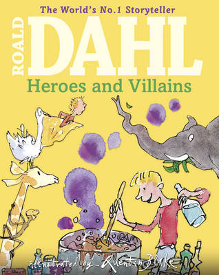 ROALD DAHLS HEROES AND VILLAINS
