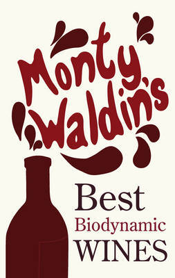 MONTY WALDINS BEST BIODYNAMIC WINES
